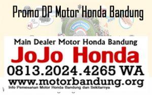 Motor honda bandung,dealer motor honda bandung,harga motor honda bandung,kredit dp minim motor honda bandung,promo terbaru motor honda bandung