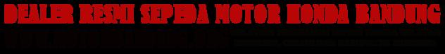 KREDIT MOTOR HONDA BANDUNG, DEALER MOTOR HONDA BANDUNG