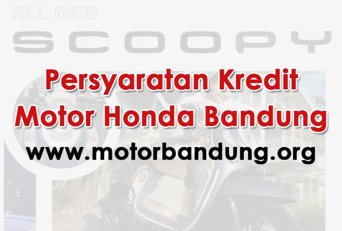 Persyaratan Mudah Kredit Motor Honda Bandung